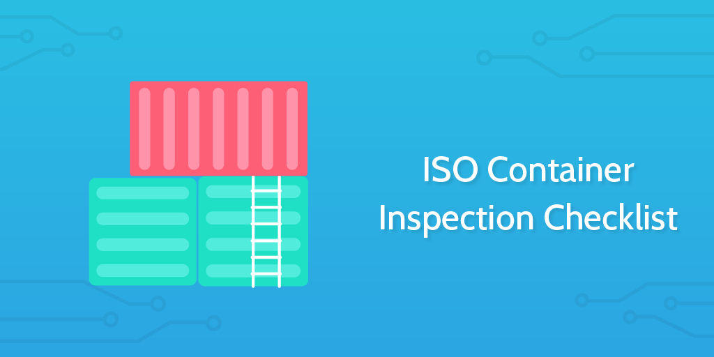 logistics management - ISO container inspection checklist header