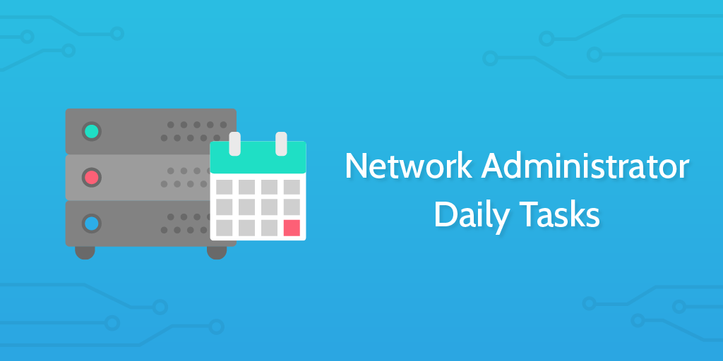 network administrator daily tasks header