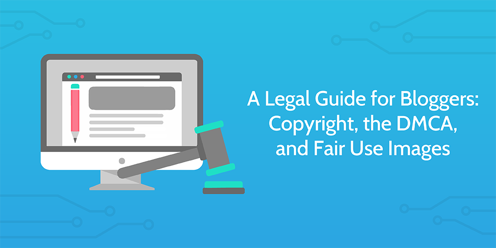 legal guide for bloggers fair use images - header