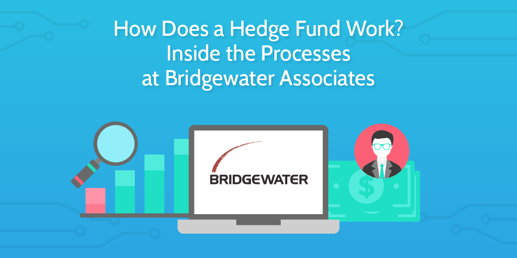 How Does a Hedge Fund Work_ Inside the Processes at Bridgewater Associates-04