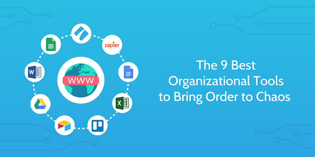 The 9 Best Organizational Tools to Bring Order to Chaos