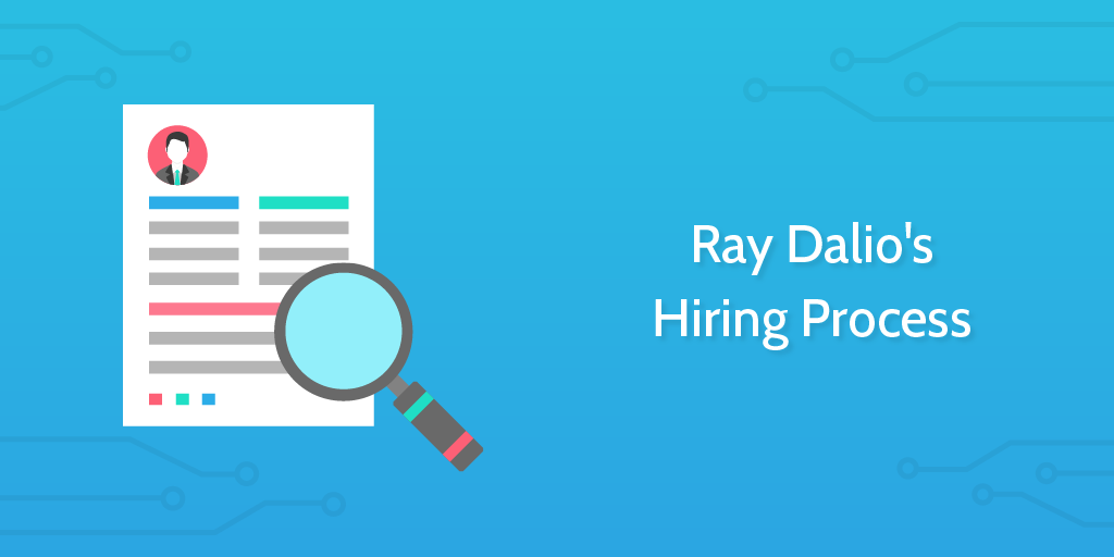 how to conduct an interview ray dalio hiring process