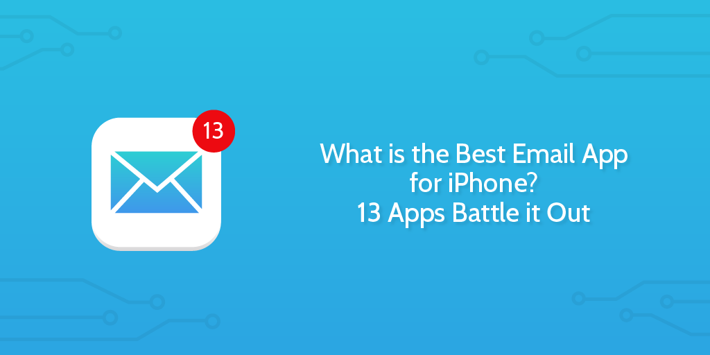 What Is The Best Email App For Iphone 13 Apps Battle It Out