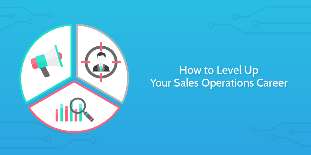 How to Level Up Your Sales Operations Career | Process