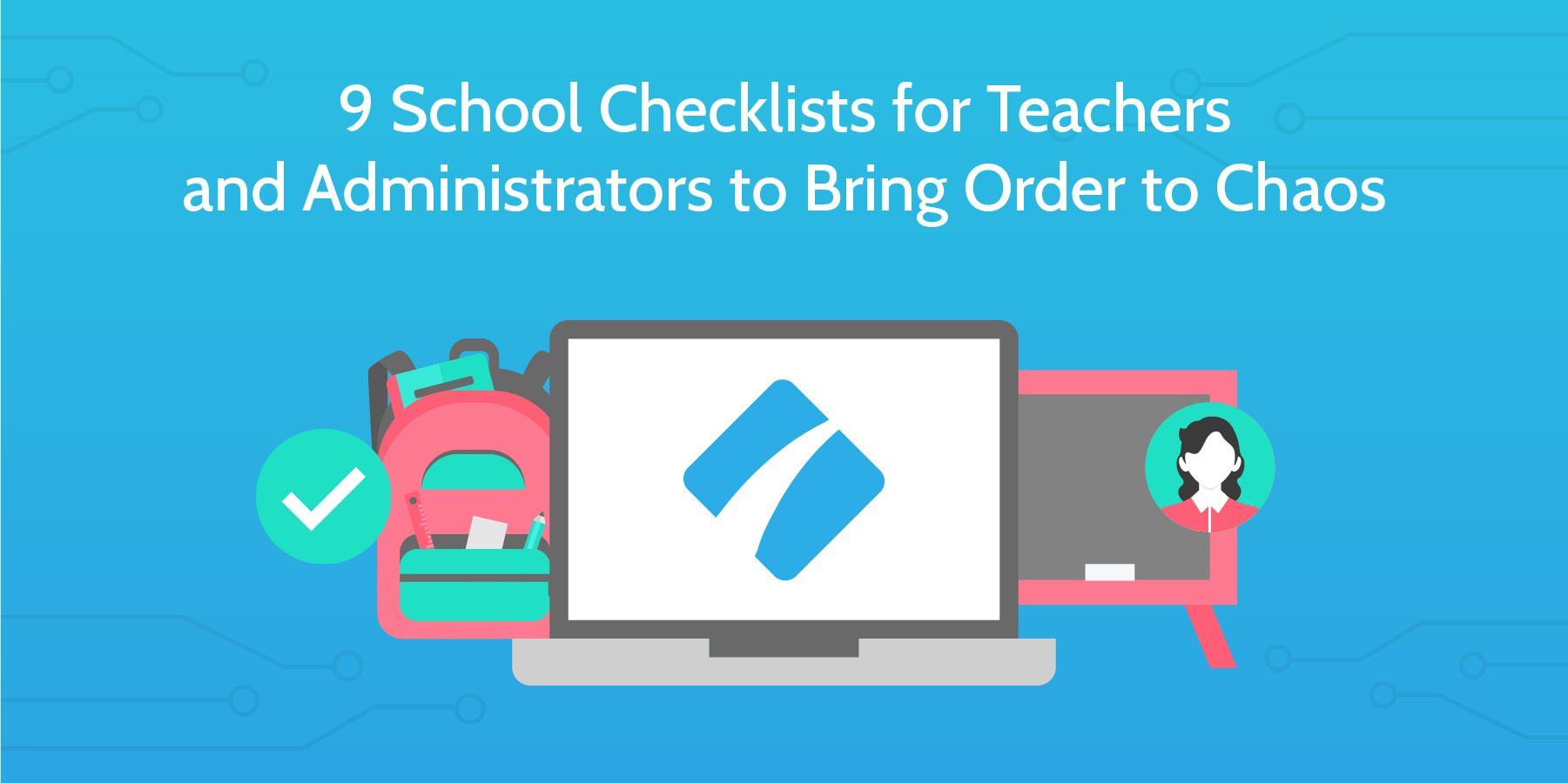9 School Checklists for Teachers and Administrators to Bring