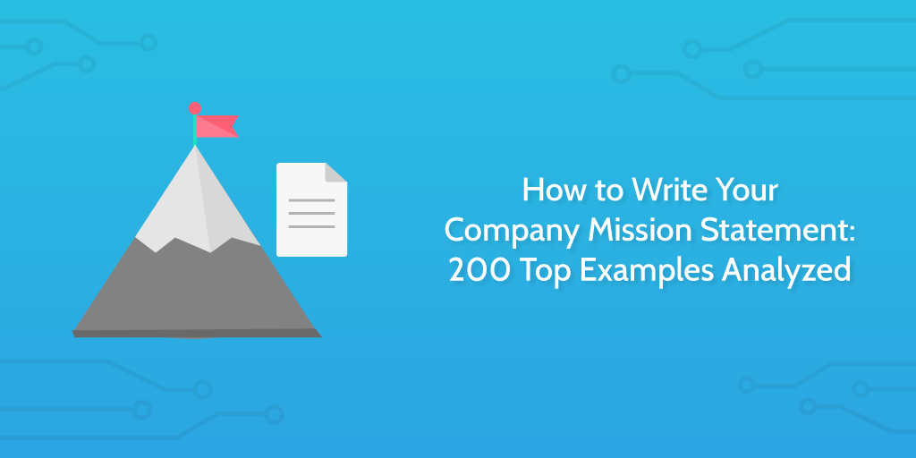 How To Write Your Company Mission Statement 200 Top Examples Analyzed