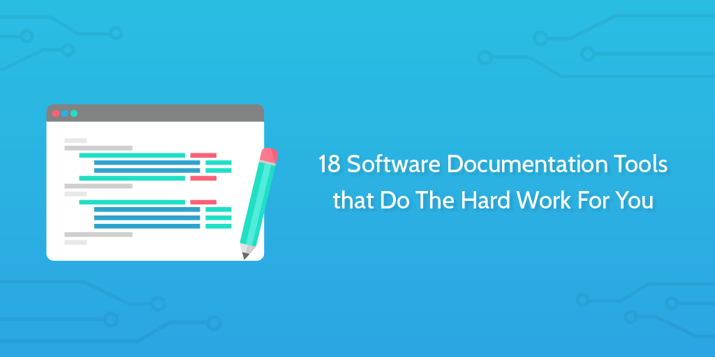 18 Software Documentation Tools that Do The Hard Work For