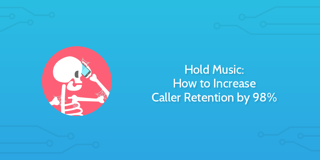 Hold Music: How to Increase Caller Retention by 98% | Process Street