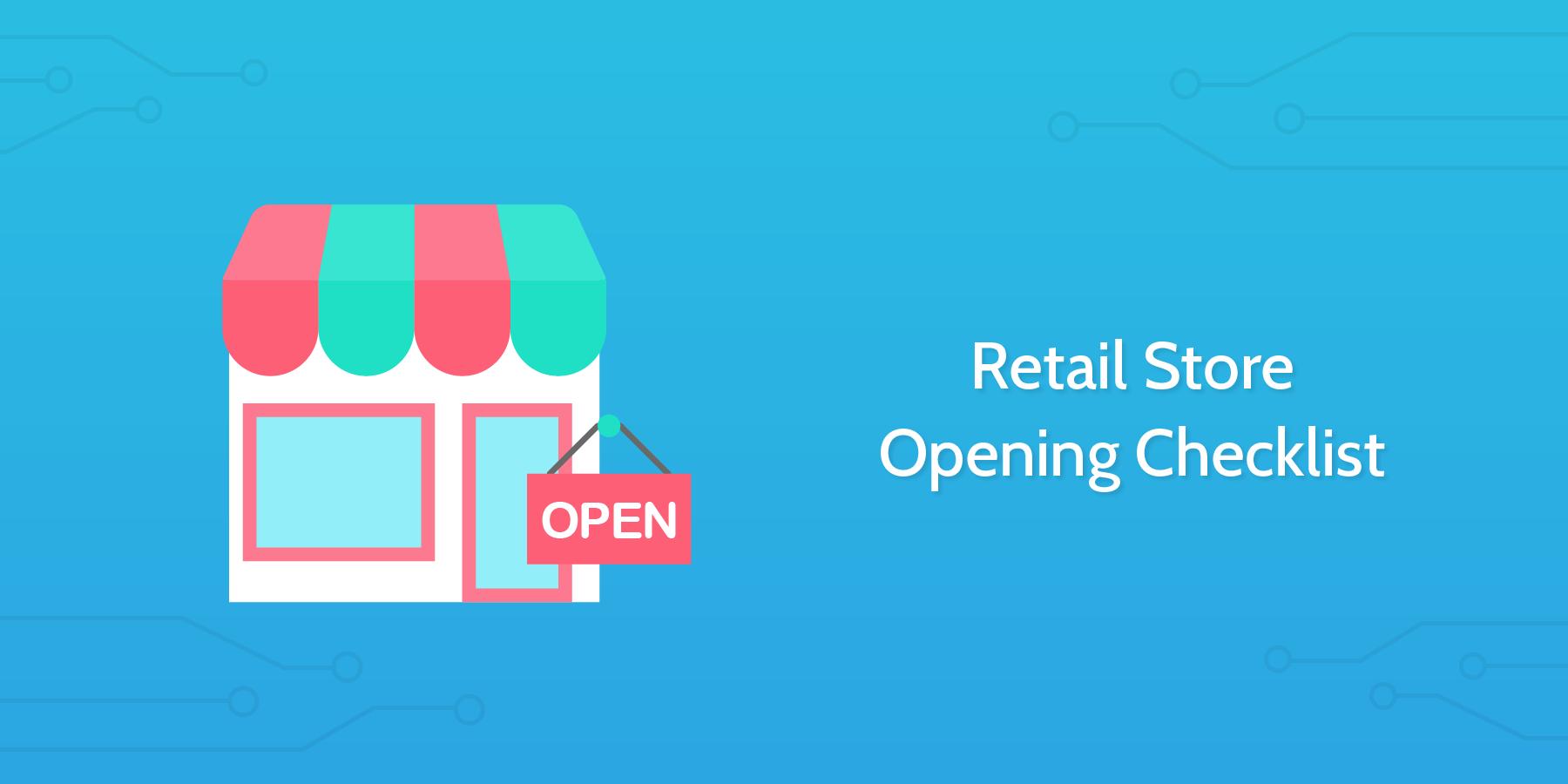 Retail Store Opening Checklist