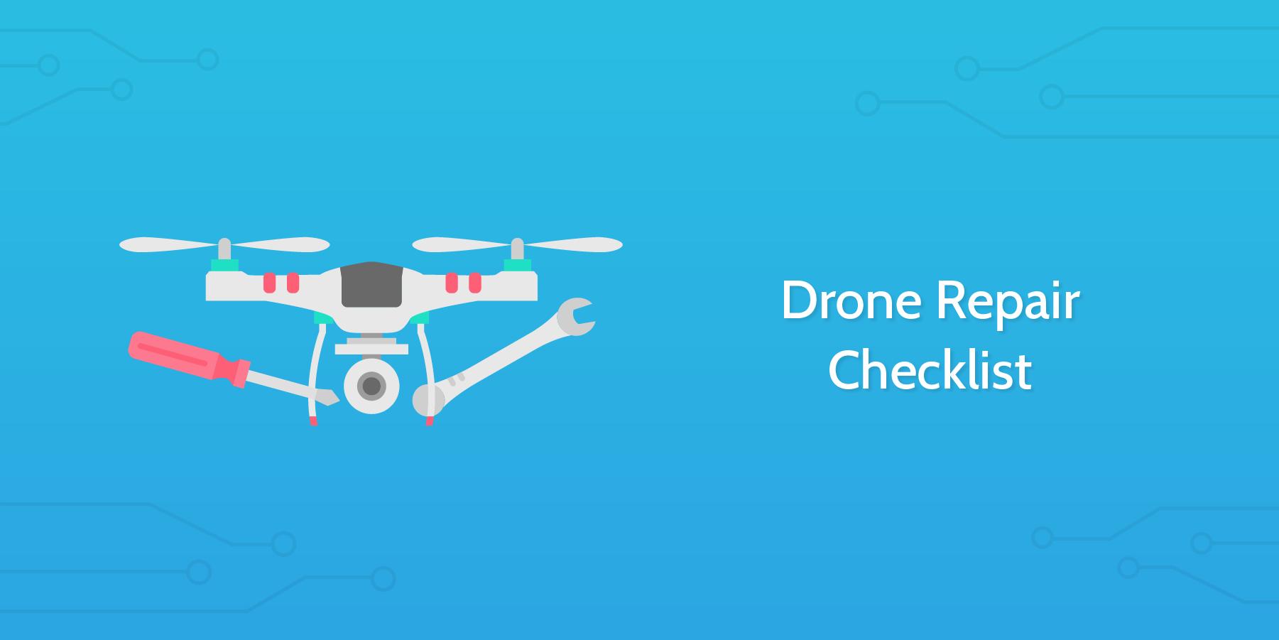 Drone Repair Checklist