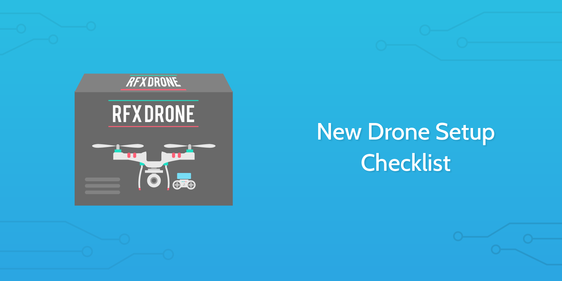 New Drone Setup Checklist