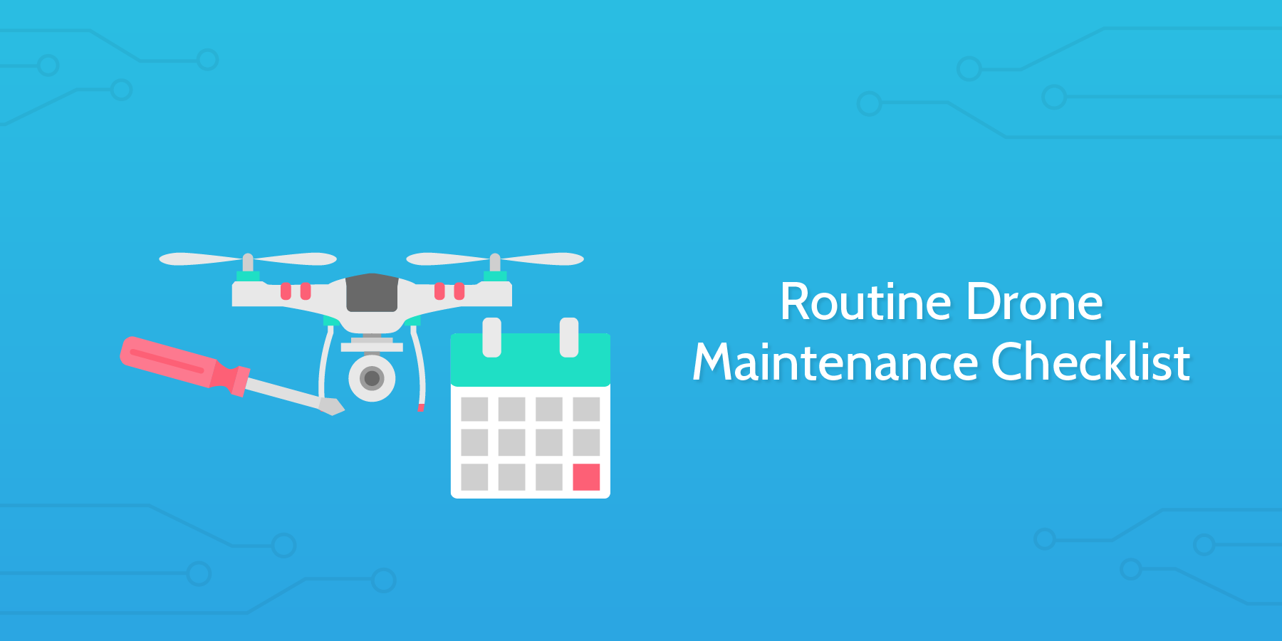Routine Drone Maintenance Checklist