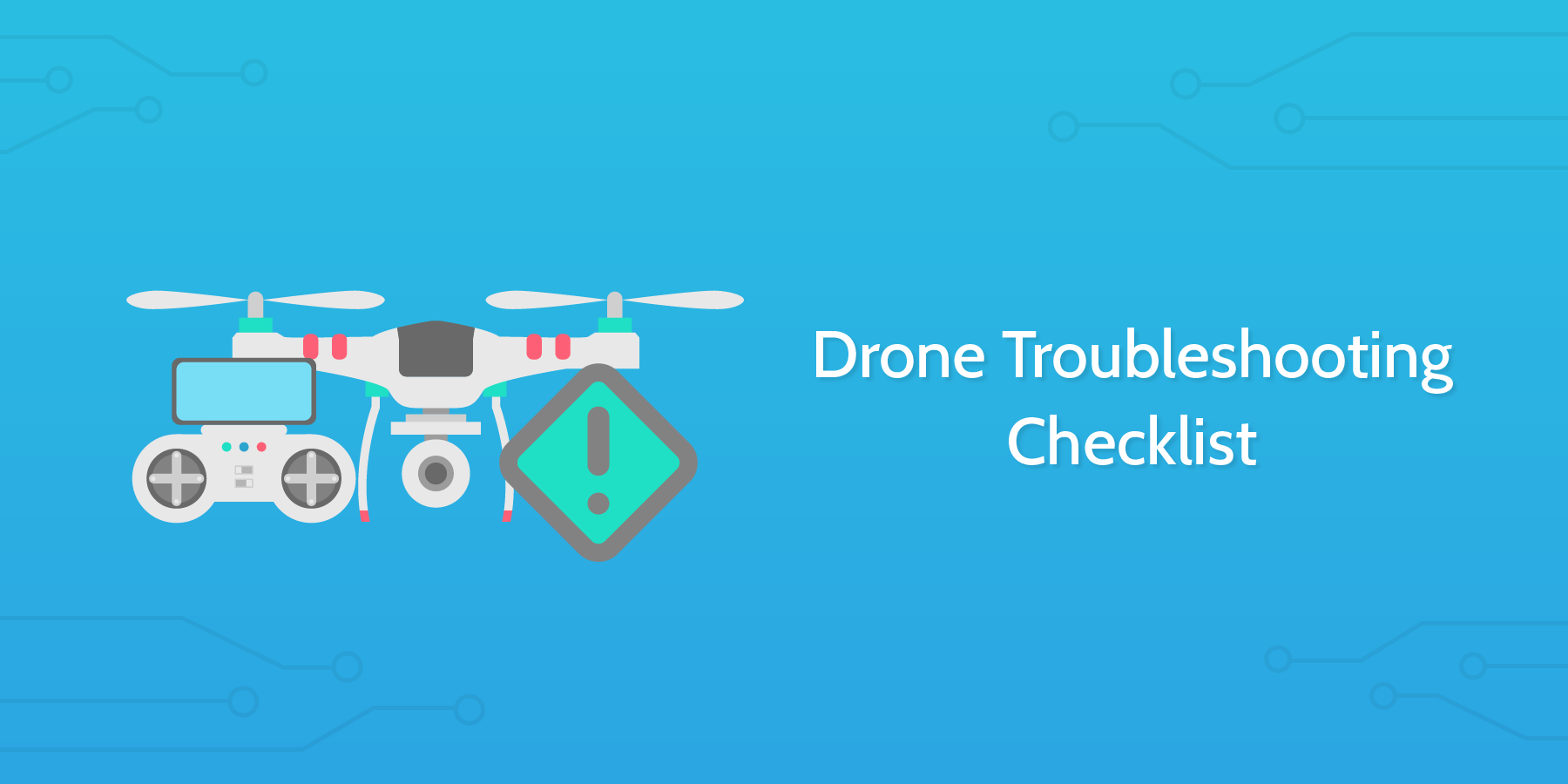 Drone Troubleshooting Checklist