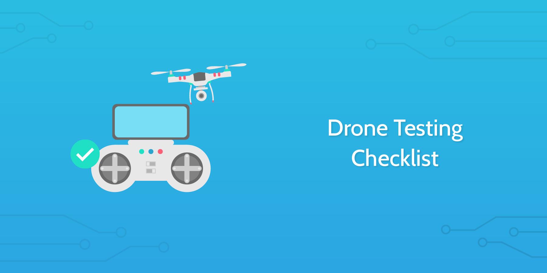Drone Testing Checklist