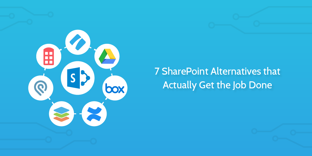 7 Sharepoint Alternatives That Actually Get The Job Done Process