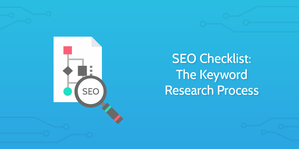 SEO Checklist: The Keyword Research Process