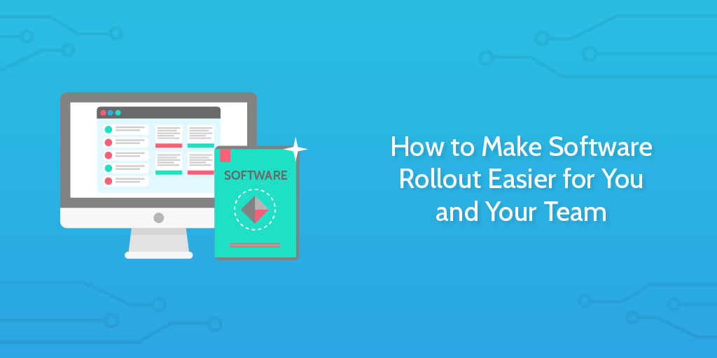 How to Make Software Rollout Easier for You and Your Team | Process Street | Checklist, Workflow and SOP Software