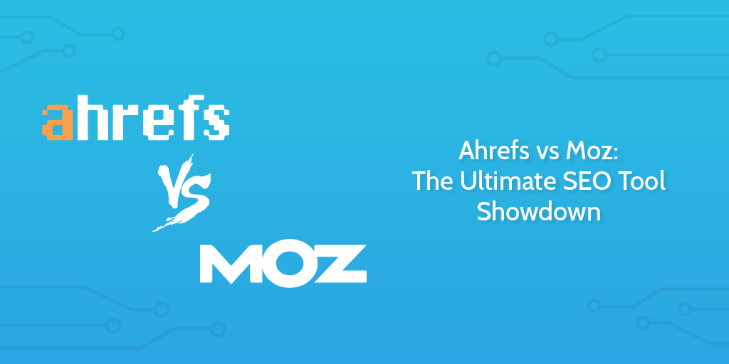 Ahrefs vs Moz: The Ultimate SEO Tool Showdown | Process Street