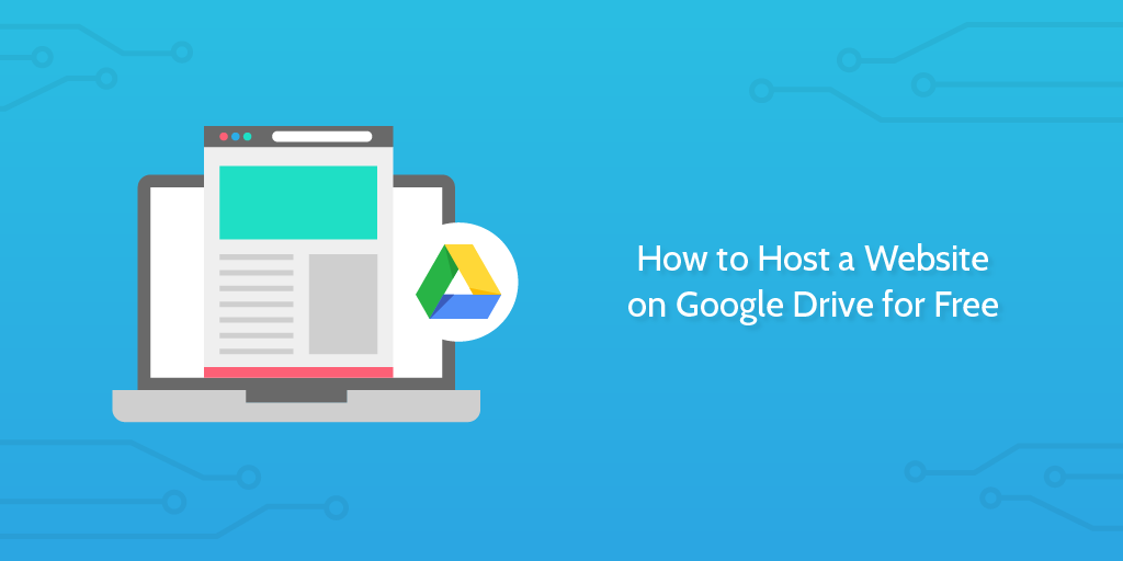 how to host a website on google drive for free process street
