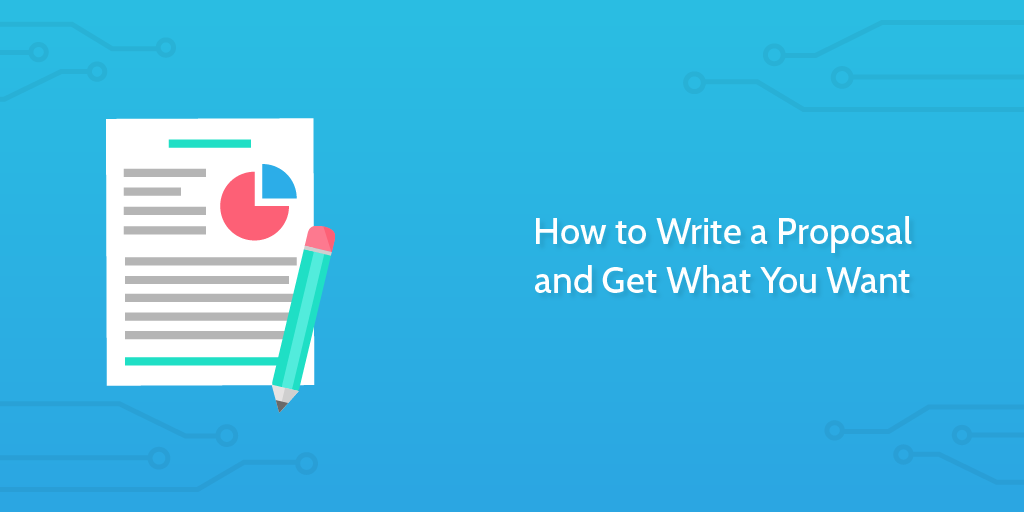 how to write a proposal and get what you want  process street  how to write a proposal