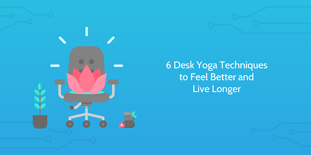 6 Desk Yoga Techniques To Feel Better And Live Longer Process Street Checklist Workflow And Sop Software
