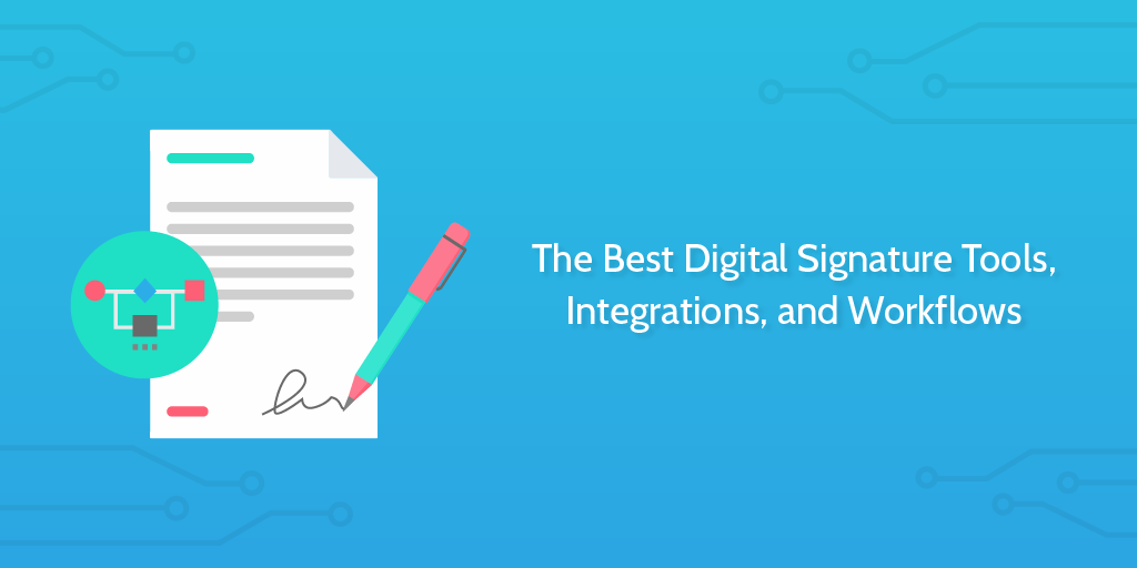 The Best Digital Signature Tools, Integrations, and