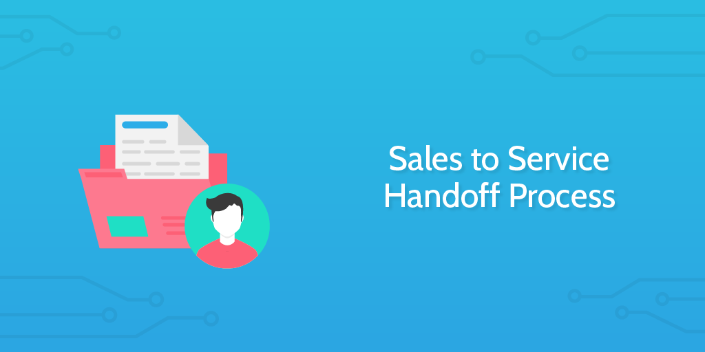 sales-to-service-handoff-process