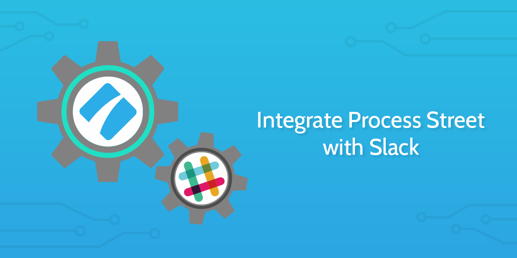 automate tasks process street slack