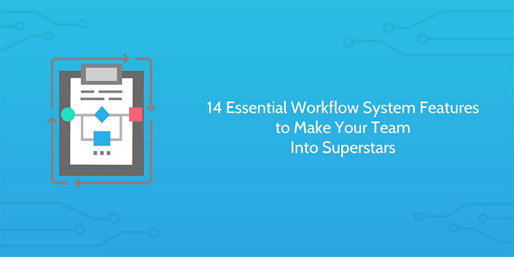 workflow system features