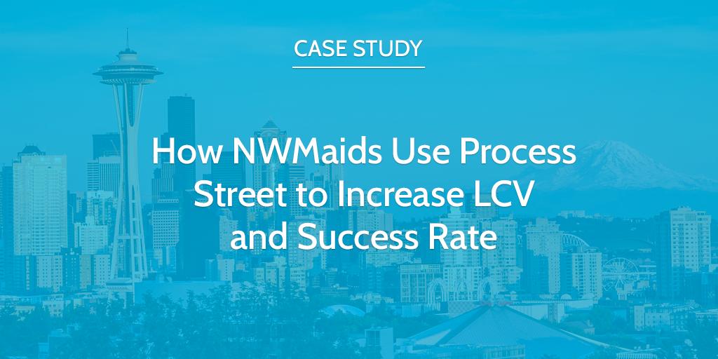 NWMaids Case Study Process Street