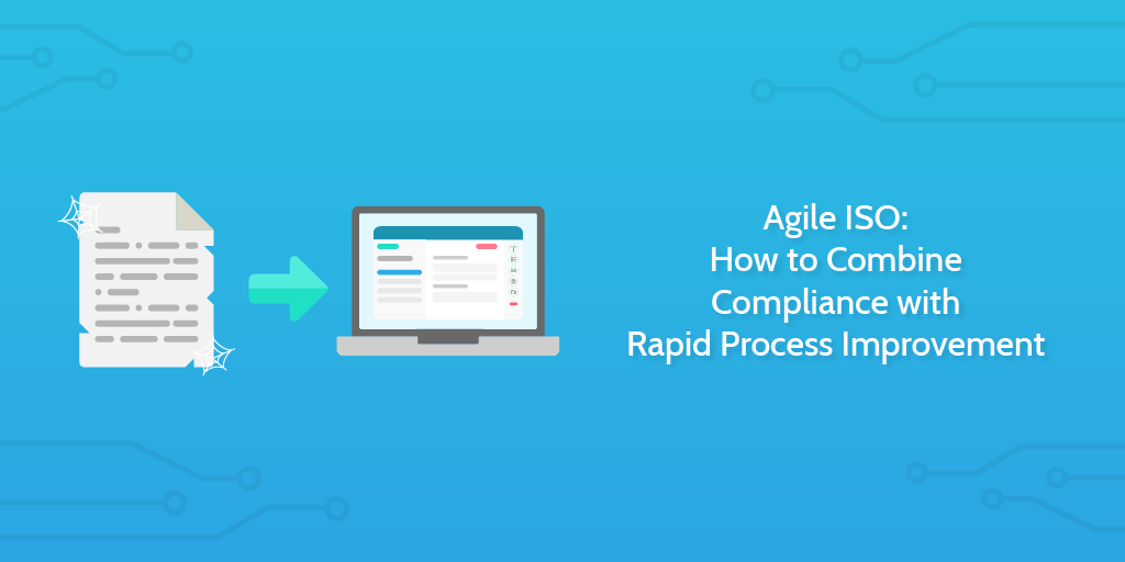 Agile ISO: How to Combine Compliance with Rapid Process