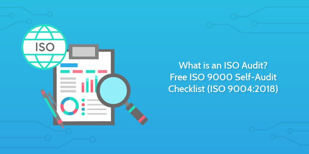 What is an ISO Audit? Free ISO 9000 Self-Audit Checklist (ISO 9004