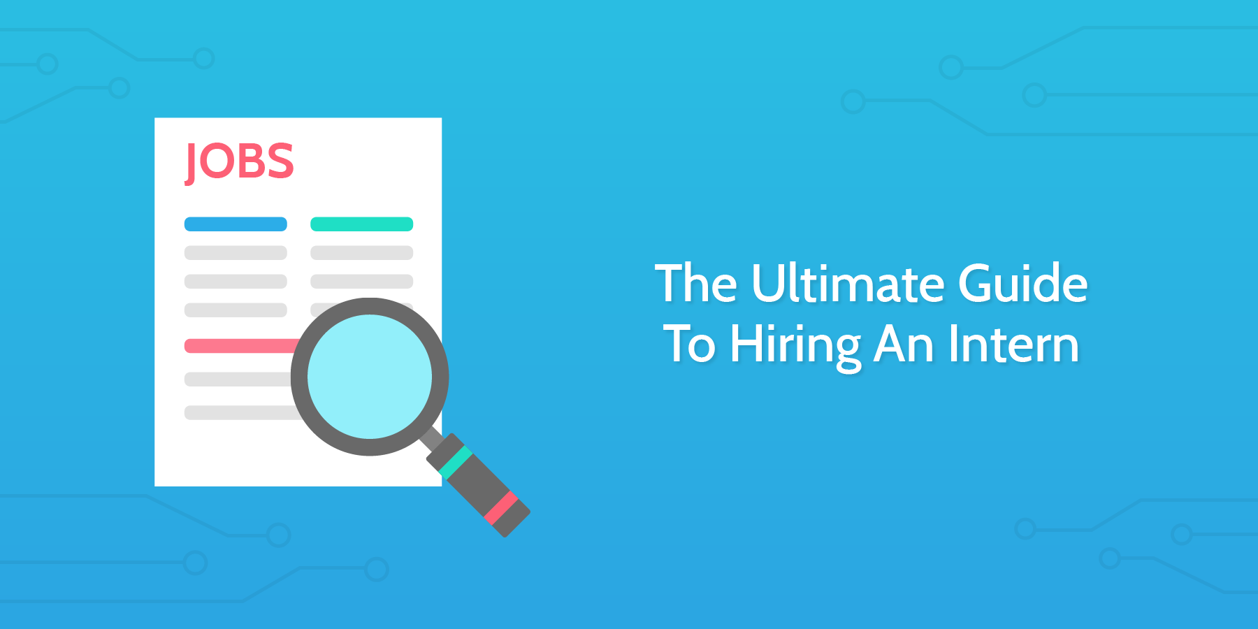 The Ultimate Guide To Hiring Interns - header