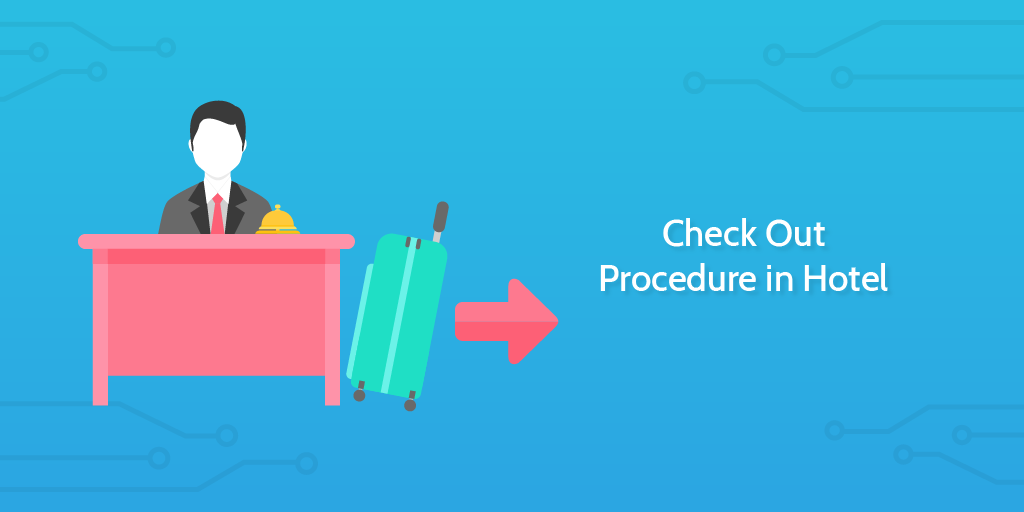 Hotel Management Check Out Procedure In Hotel