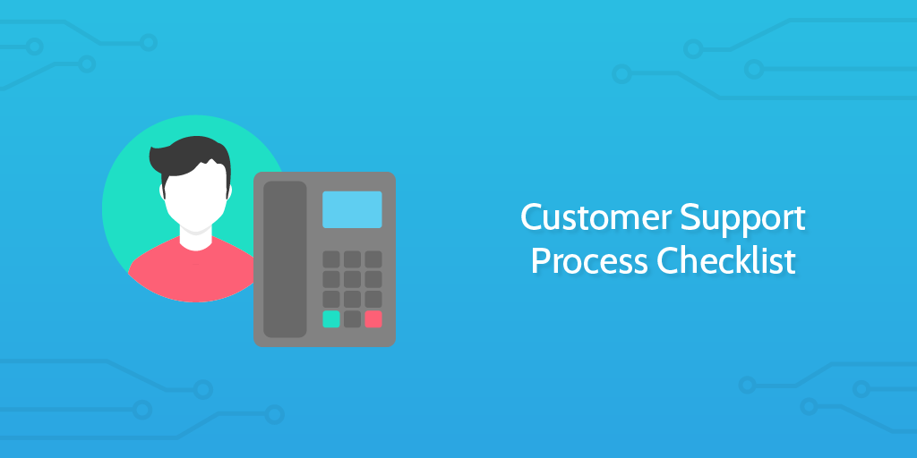 A Checklist for Customer Support Tickets