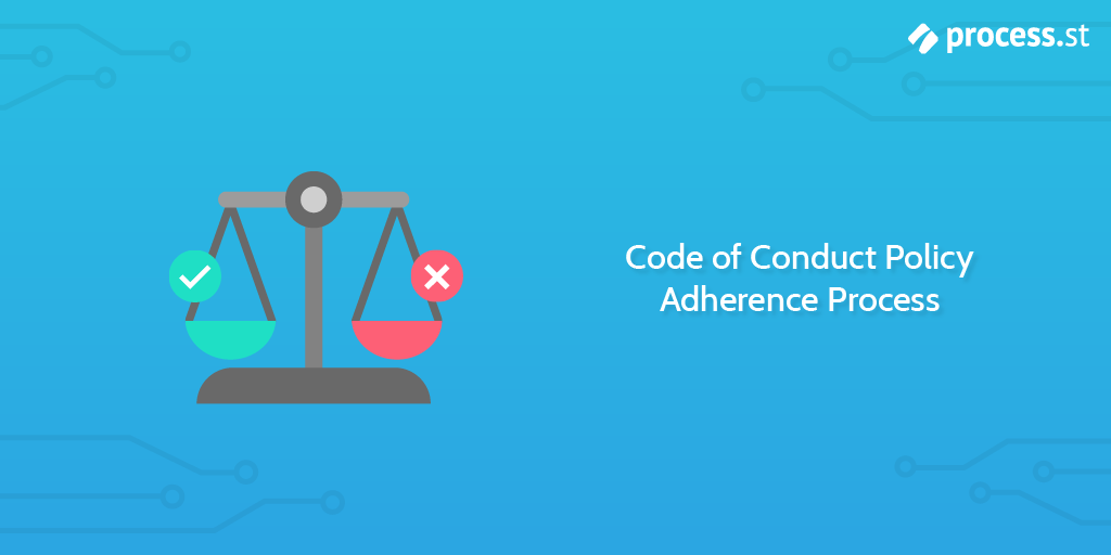 Code of Conduct Policy Adherence Process