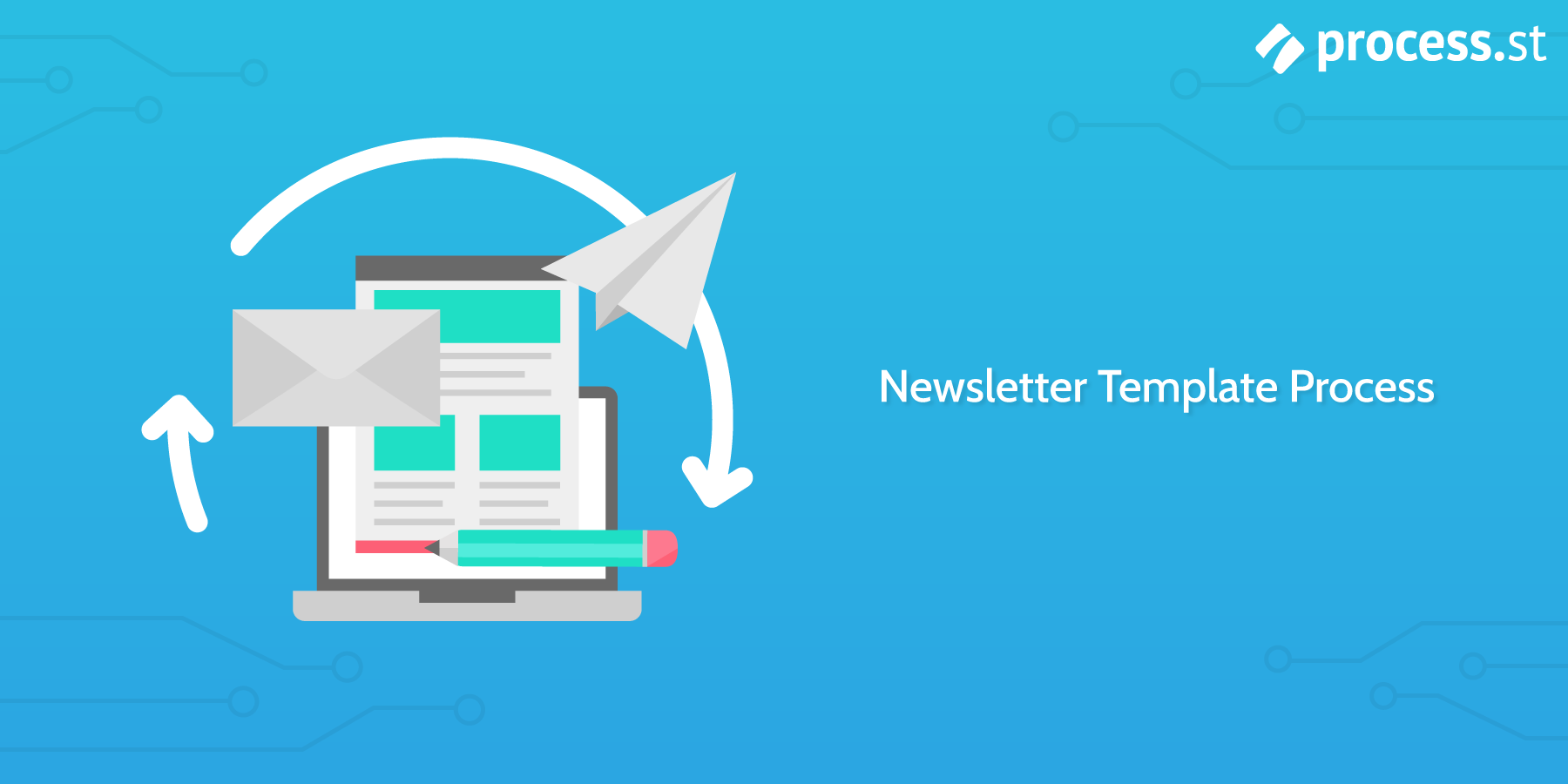 Newsletter templates: newsletter template process
