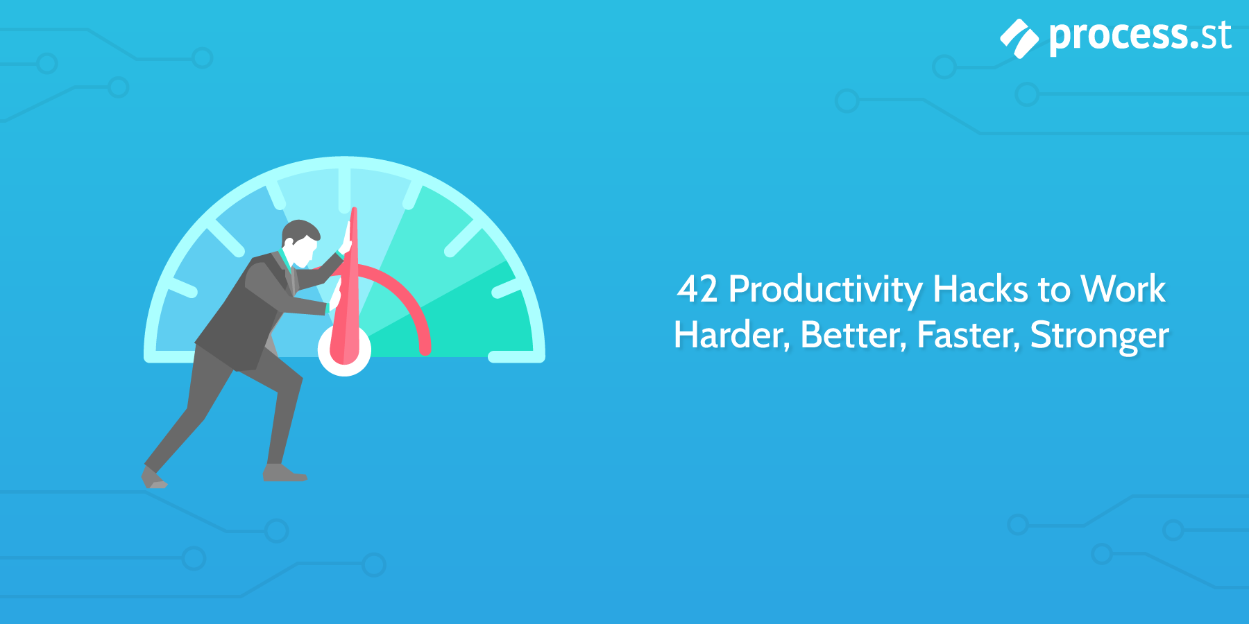 42 Productivity Hacks to Work Harder, Better, Faster, Stronger