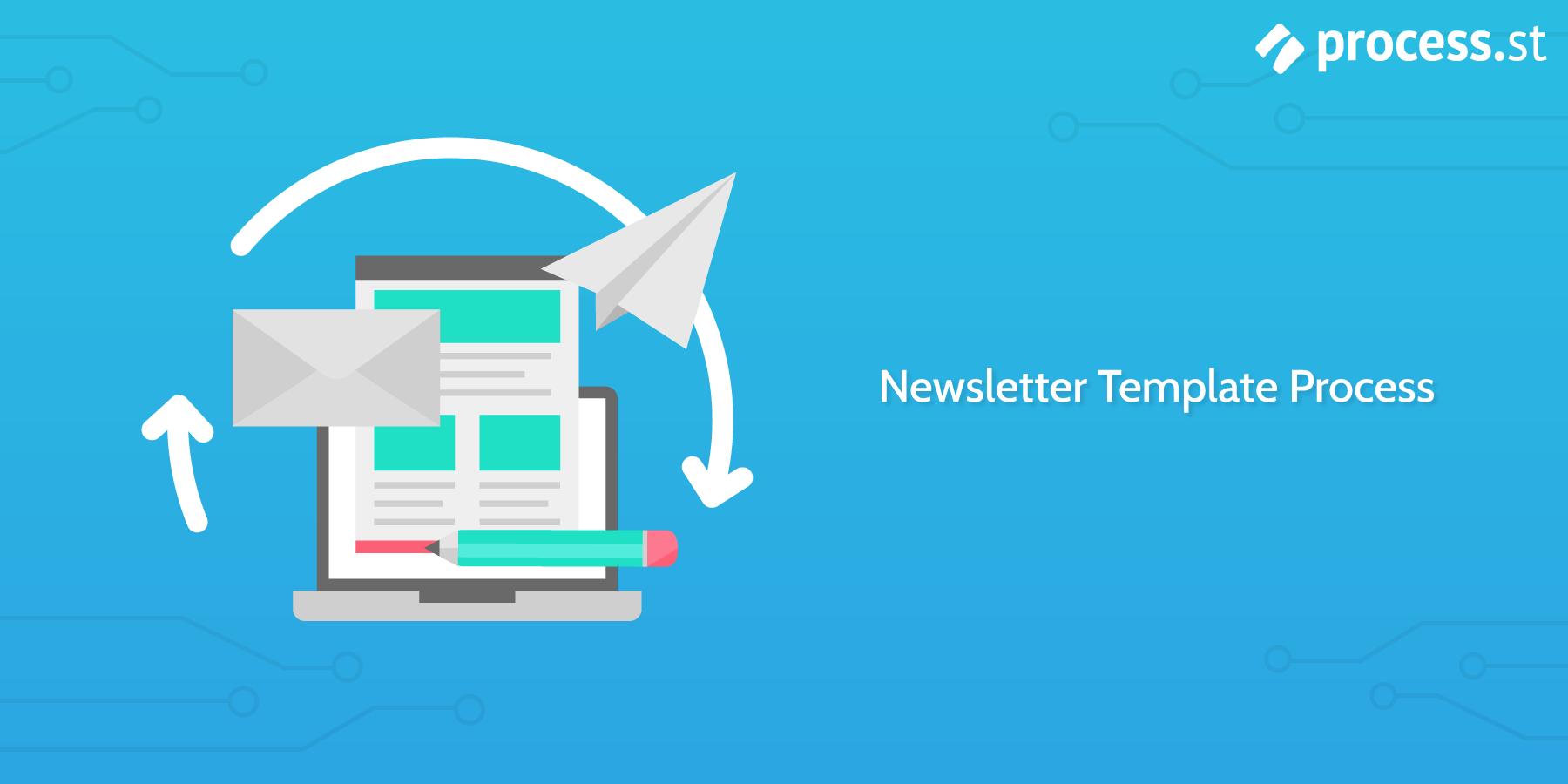 Newsletter Template Process