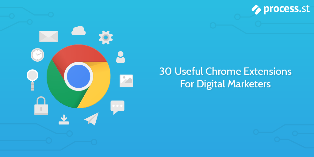 30 Insanely Useful Chrome Extensions For Digital Marketers Process Street Checklist Workflow And Sop Software