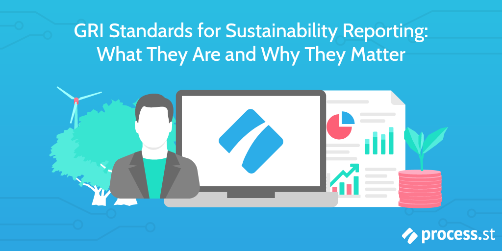 GRI Standards for Sustainability Reporting What They Are and Why They Matter