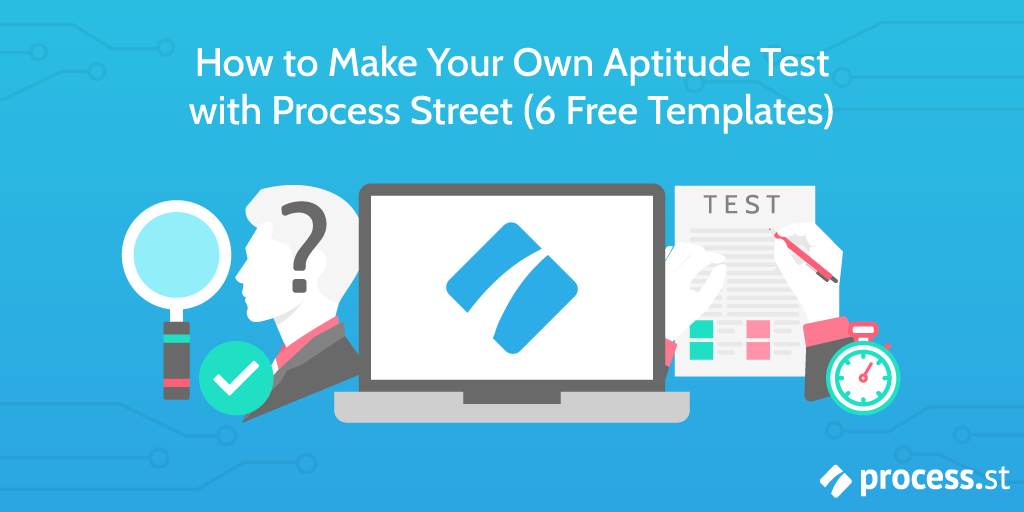 How to make your own aptitude test with process street