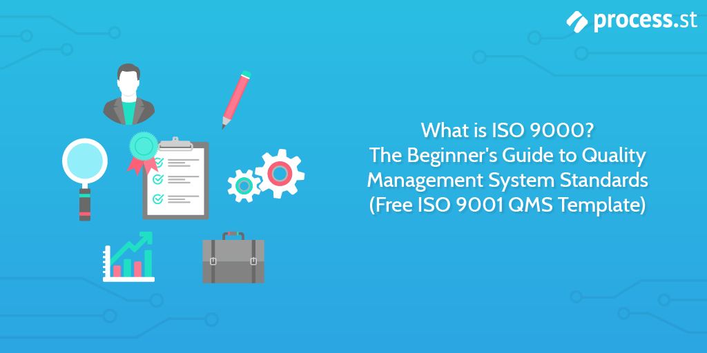 What is ISO 9000 The Beginners Guide to Quality Management System Standards
