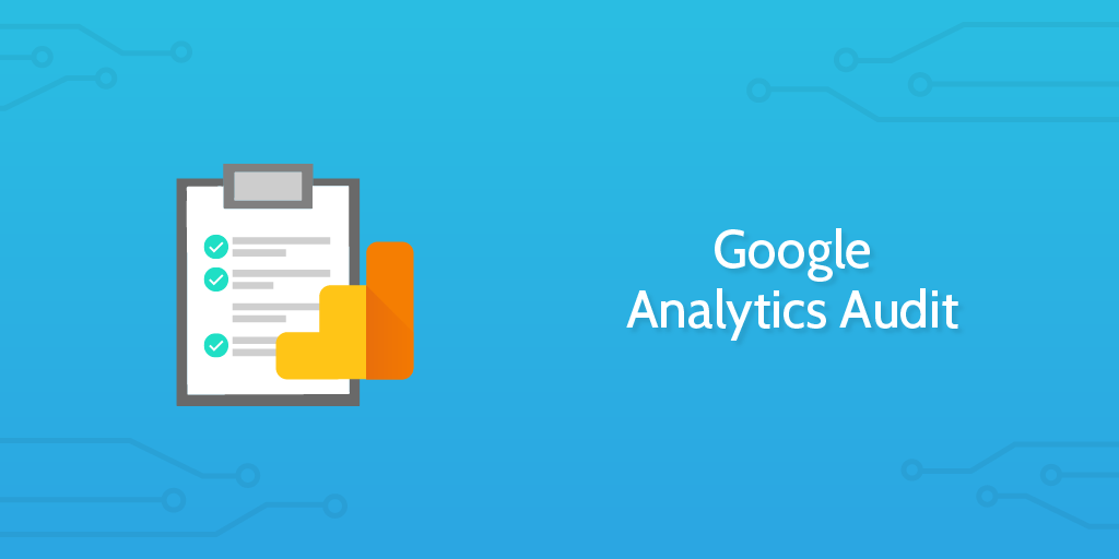 Audit Procedures - Google Analytics Audit