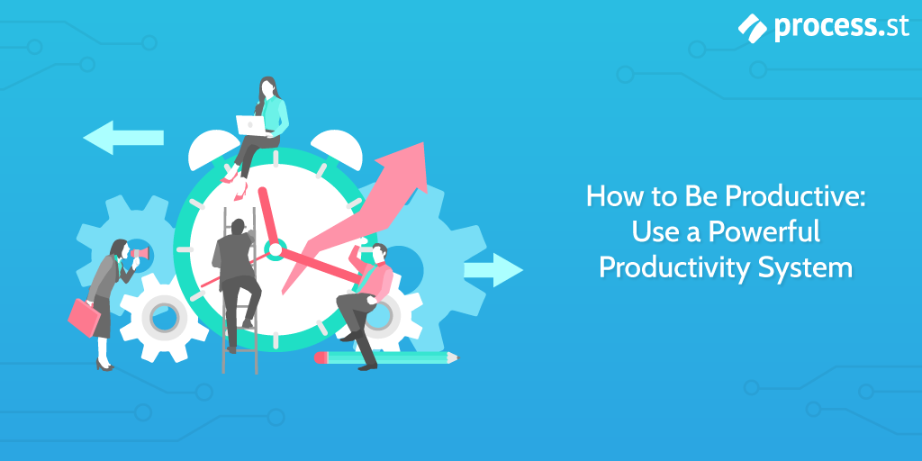 how to be productive how to use a productivity system