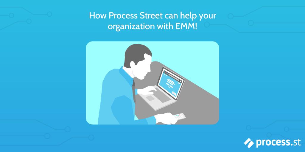 Process Street EMM