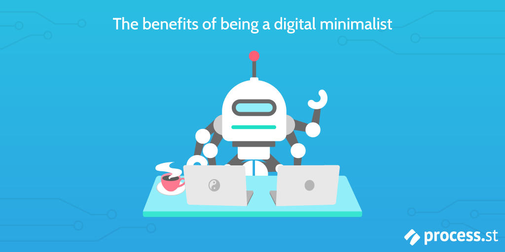 Benefits of being a digital minimalist
