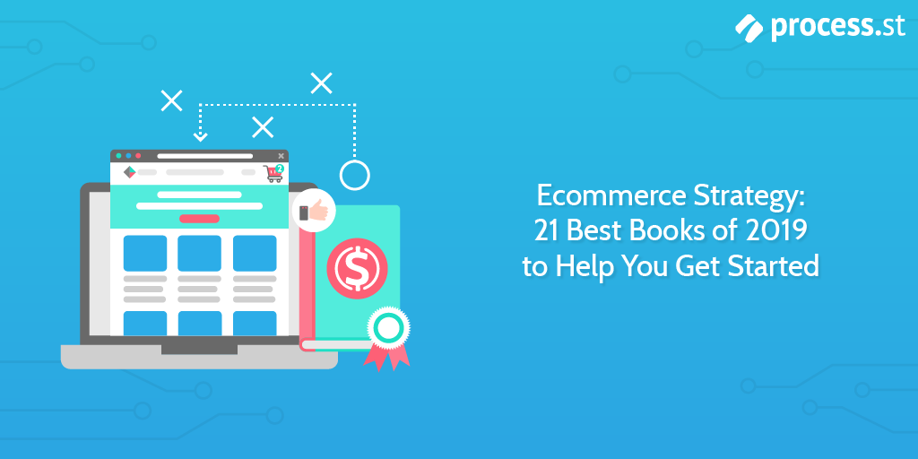 Ecommerce Strategy 21 Best Books of 2019 to Help You Get Started