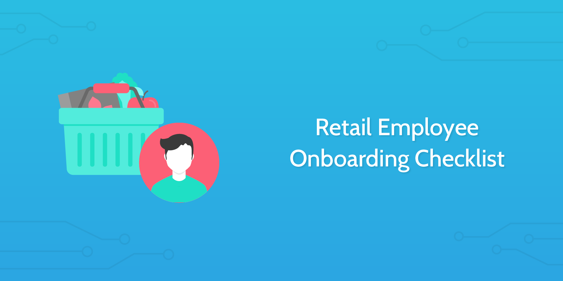 New hire checklist - Retail Employee Onboadring Checklist