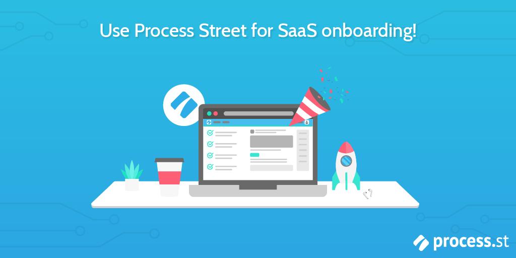Process Street SaaS onboarding